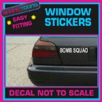 BOMB SQUAD FUNNY CAR WINDOW VINYL STICKER DECAL GRAPHICS